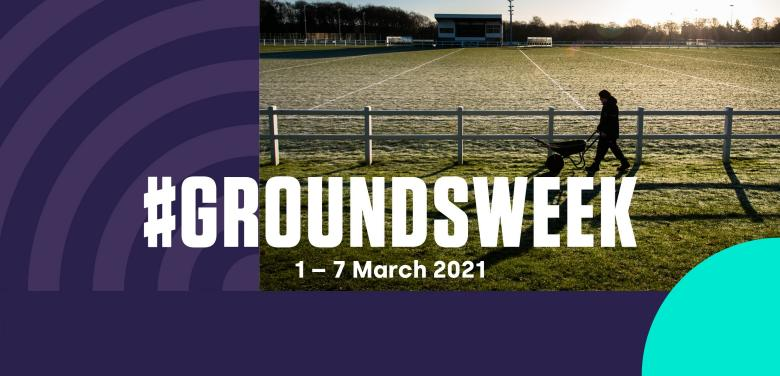 #GroundsWeek: 1-7 March 2021